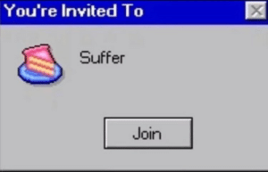 Youre, Invited, and Suffer: You're Invited To  Suffer  Join