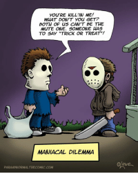 "cns: you'RE KILL'IN ME!  WHAT DON'T YOU GET?  BOTH OF CNS CAN'T BE THE  MUTE ONE. SOMEONE HAS  TO SAY ""TRICK OR TREAT!  MANIACAL DILEMMA  PARAABNORMALTHECOMIC.COM"
