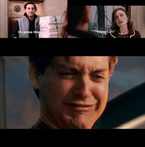 """This scene still makes me cry: YOu're Late""""  It's pizza time This scene still makes me cry"""