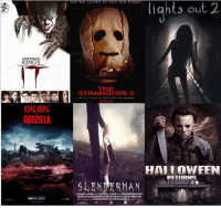 Which Ones Do You Want To See?: YOURE LUCKY IY YOU DIE FIRST  lights out 2  on  STEPH  KING  THE  STRANGERS  2018  KING KONG  GODZILLA  HAILLOWEEN  RETURNS Which Ones Do You Want To See?