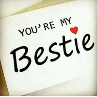 Tag this to your best friends .... tell them how special they are... new year is coming. ♥: YOU'RE MY  Bestie Tag this to your best friends .... tell them how special they are... new year is coming. ♥