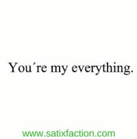 Memes, 🤖, and Your My Everything: You're my everything  WWW.SatiXfaction.COm https://t.co/rEgO2Mjz0F