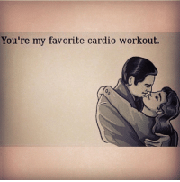 @mizzfierceffl cardio gym fit fitness factsonly real truth: You're my favorite cardio workout. @mizzfierceffl cardio gym fit fitness factsonly real truth