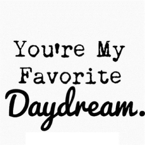 https://iglovequotes.net/: You're My  Favorite  Daydneam. https://iglovequotes.net/