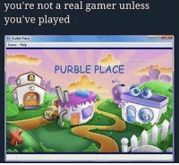 Funny, Tumblr, and Game: you're not a real gamer unless  you've played  Game Help  PURBLE PLACE