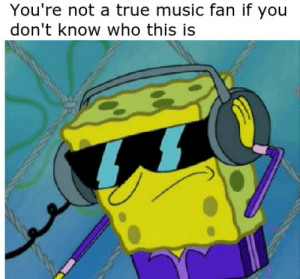 Music, True, and Who: You're not a true music fan if you  don't know who this is ♪