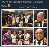 Roberto Carlos to Modric😂👊: You're not Brazilian, Modric!! Get out of  here.  a FACT FOOTBALL  AL  rates  Emirate Roberto Carlos to Modric😂👊