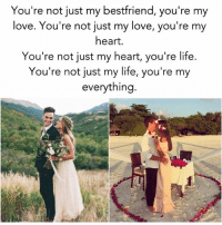 Memes, 🤖, and Your My Everything: You're not just my bestfriend, you're my  love. You're not just my love, you're my  heart.  You're not just my heart, you're life.  You're not just my life, you're my  everything.