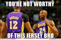 Facebook, Meme, and Nba: YOU'RE NOT WORTHY  24  OF THIS JERSEY BRO  Brought By Facebook com/NBAH-mor  whatpouMeme.com Get burned, Dwight! Credit: Issa Hirsi  http://whatdoumeme.com/meme/hgm2or
