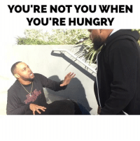 Fam, Hungry, and Memes: YOU'RE NOT YOU WHEN  YOU'RE HUNGRY You're not you when you're hungry fam 😂😂😂 ➖➖➖➖➖➖➖➖➖➖➖➖➖➖➖➖➖➖➖➖➖ FOLLOW: @bwattstv @deanwil SHIRT FROM: @blackprivilegeapparel ➖➖➖➖➖➖➖➖➖➖➖➖➖➖➖➖➖➖➖➖➖ TAG A FRIEND OR ✌🏽😊