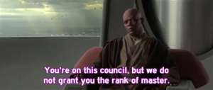 Dank, Memes, and Target: You're on this council, but we do  not grant you the rank of master. My current status at work for the last year and a half, but they tell me they want to promote me and I'm doing a great job. Got a call saying I did well on my management assessment though so fingers crossed! by dkristopherw MORE MEMES