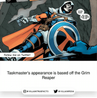 Pretty obvious but I still posted it 😁: YOU'RE  RIGHT  NO ONE  ELSE NEEDS  TO DIE.  Follow me on Twitter!  Taskmaster's appearance is based off the Grim  Reaper  VILLAINTRUEFACTS G VILLAINPEDIA  CO Pretty obvious but I still posted it 😁