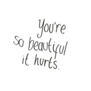 https://iglovequotes.net/: You're  so beautiyul  it hurts. https://iglovequotes.net/