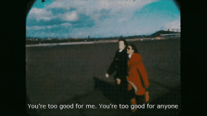 https://iglovequotes.net: You're too good for me. You're too good for anyone https://iglovequotes.net