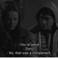 youre weird: - You're weird  Sorry  No, that was a compliment.