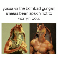 Gym, Bios, and Bio: yousa vs the bombad gungan  sheesa been spakin not to  worryin bout LOL. . @DOYOUEVEN 👈🏼 • NEW RELEASE • FREE SHIPPING on ALL ORDERS! 🚚 🎉link in BIO ✔️