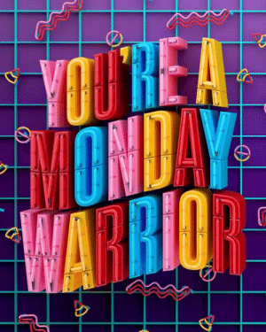 Dank, Mondays, and Monday: YOUTRE A  MONDAY  WARRIOR This week's compliment card is for that friend who makes Mondays seem like no big deal. Make their day and send it their way. Art by: Muokkaa Studio