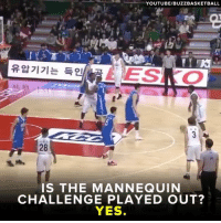 Memes, Mannequin, and 🤖: YOUTUBE/BUZZBASKETBALL  28  IS THE MANNEQUIN  CHALLENGE PLAYED OUT?  YES. VERY late to the game, but still... pretty solid.