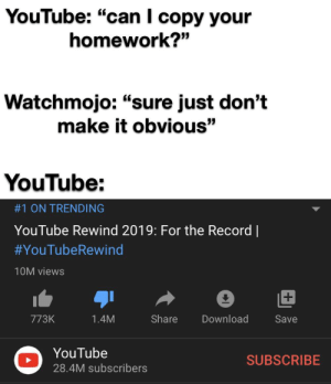 "youtube.com, Record, and Watch: YouTube: ""can I copy your  homework?""  Watchmojo: ""sure just don't  make it obvious""  YouTube:  #1 ON TRENDING  YouTube Rewind 2019: For the Record 