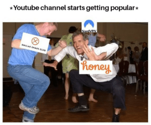 Club, youtube.com, and Dank Memes: Youtube channel starts getting popular  NordVPN  DOLLAR SHAVE CLUB  Phoney Ayo let me hit u up with that sponsorship real quick
