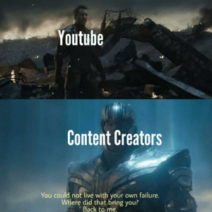 youtube.com, Live, and Content: Youtube  Content Creators  You could not live with your own failure.  Where did that bring you?  Back to me. Youtube Rewind 2019