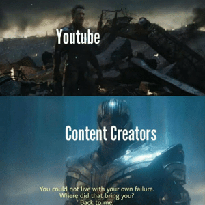 Reddit, youtube.com, and Live: Youtube  Content Creators  You could not live with your own failure.  Where did that bring you?  Back to me. it was inevitable