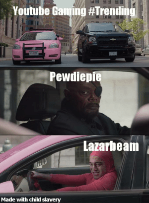 youtube.com, Gaming, and Slavery: Youtube Gaming #Trending  CIG152  Pewdiepie  Lazarbeam  Made with child slavery I stole this from r/LazarBeam
