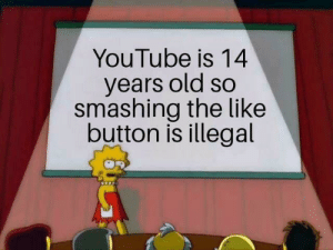 Smashing, youtube.com, and Old: YouTube is 14  years old so  smashing the like  button is illegal Smash that