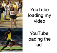 youtube.com, Video, and Hood: YouTube  loading my  video  37  YouTube  loading the  ad Pretty much..😂