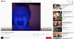 Anime, Funny, and Golden State Warriors: YouTube  Q  Top Ten Saddest Anime Deaths  Up next  AUTOPLAY  801 Going Through The Same Drive  Thru 1,000 Times  MrBeast  11M views  New  15:38  Los Angeles Lakers vs Golden  State Warriors - Full Game...  House of Highlights  IAKER  3  3.3M views  New  9:53  Try Not To Laugh Challenge #22  DON'T Markiplier  LAUGH 1.9M views  New  11:20  DanShay, Justin Bieber -  10,000 Hours (Official Music...  Dan And Shay  13M views  New  2:56  Half-Life memes  HEV  Bobby Gene  Updated 4 days ago  146  0:03/0:03  JL  Top Ten Saddest Anime Deaths  HIGH SCHOOL COOK-OFF *Foo  Battle Challenge*  3,489 views Mar 23, 2019  3  SHARE  ESAVE  108  Dan and Riya  832K views  New  16:38  mojo Watchmojo.com  50M subscribers  SUBSCRIBE  ACRYLIC POURING an IPAD!!!  (SoTiSCvinC  + F in chat bois