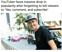 "Dank, Meme, and Saw: YouTuber faces massive drop in  popularity after forgetting to tell viewers  to ""like, comment, and subscribe"" <p>We all saw that coming via /r/dank_meme <a href=""https://ift.tt/2HAC7hd"">https://ift.tt/2HAC7hd</a></p>"