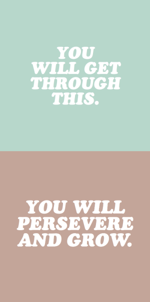 Target, Tumblr, and Blog: YOUU  WILL GET  THROUGH  THIS   YOU VILL  PERSEVERE  AND GROW cwote:  Allow yourself to grow.  inspired by @literahti
