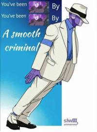 I'm fucking done. 💀: You've been  By  You've been  By  A smooth  criminal  slw I'm fucking done. 💀