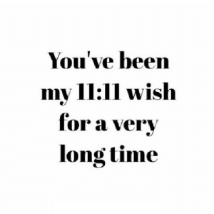 https://iglovequotes.net/: You've been  my 11:11 wish  for a very  long time https://iglovequotes.net/