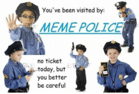 Dangflabbit its the meme police. dankmemes memes autism cancer memepolice: you've been visited by:  MEME POLICE  no ticket  today, but  you better  be careful Dangflabbit its the meme police. dankmemes memes autism cancer memepolice