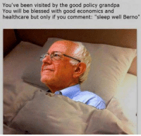 """Sleep well berno: You've been visited by the good policy grandpa  You will be blessed with good economics and  healthcare but only if you comment: """"sleep well Berno"""" Sleep well berno"""