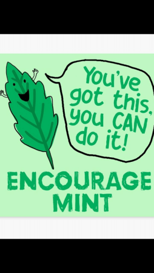 For anyone out there who needs to read this ……💜💜you got this 🙏💪: You've  got this.  you CAN  do it!  ENCOURAGE  MINT For anyone out there who needs to read this ……💜💜you got this 🙏💪