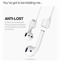Apple is just fucking with y'all at this point 😭 airpods: You've got to be kidding me...  ANTI-LOST  Combine the wireless and  easily lost feature of Airpods,  so this earphone strap make  for anti-lost. Apple is just fucking with y'all at this point 😭 airpods
