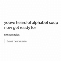 Ramen, Tumblr, and Alphabet: youve heard of alphabet soup  now get ready for  mememaster:  times new ramen