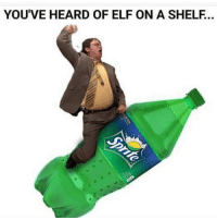 Elf, Memes, and 🤖: YOU'VE HEARD OF ELF ON A SHELF.