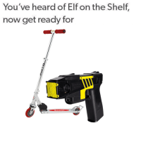 Me🛴irl: You've heard of Elf on the Shelf.  now get ready for  ORazor Me🛴irl