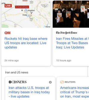 BLAME PEWDIEPIE: yria  LIVE  Kerma  Al-Asad arbase  Ratiss Baghdad  Iraq katela  Najat  Basral  The New York Eimes  Rockets hit Iraq base where  US troops are located: Live  updates  Iran Fires Missiles at  Troops at Two Bases  Iraq: Live Updates  24 mins ago  15 hours ago  Iran and US news  OCBSNEWS  REUTERS  Iran attacks U.S. troops at  military bases in Iraq today  - live updates  Americans increasi  critical of Trump's  on Iran, most expe BLAME PEWDIEPIE