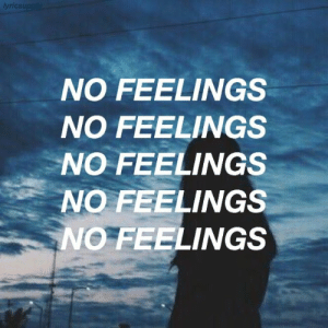 Feelings,  No, and No Feelings: yricsupp  NO FEELINGS  NO FEELINGS  NO FEELINGS  NO FEELINGS  NO FEELINGS