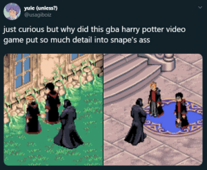 Ass, Harry Potter, and Tumblr: yule (unless?)  @usagiboiz  just curious but why did this gba harry potter video  game put so much detail into snape's ass mazin-go:@earlgraytay