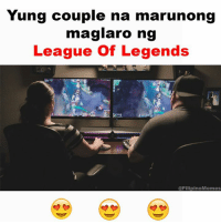 May #goals din para sa LoL <3: Yung couple na marunong  maglaro ng  League of Legends  @FilipinoMemes May #goals din para sa LoL <3