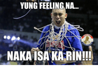 Meme, Filipino (Language), and Pba: YUNG FEELING NA.  NAKAISAKARIN!!!  Meme Center.com Tapos si Coach Yeng pa tinalo hahaha