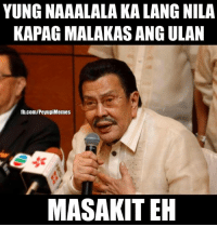 fb.com, Justice, and Filipino (Language): YUNG NAAALALA KA LANG NILA  KAPAG MALAKAS ANG ULAN  fb.com/PeyupiMemes  MASAKITEH GUILTY AS CHARGED. Guys, nagtatampo si Mayor President Chief Justice Senator Congressman Oppa Joseph Ejercito Estrada. 😅😅😅