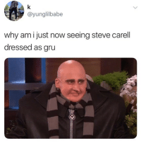 Lmao, Memes, and Steve Carell: @yunglilbabe  why amijust now seeing steve carell  dressed as gru Lmao