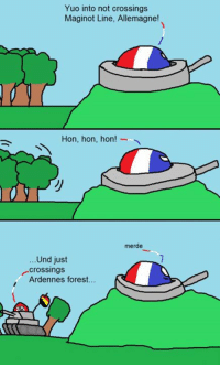 Maginot line^^: Yuo into not crossings  Maginot Line, Allemagne!  Hon, hon, hon!  merde  Und just  Crossings  Ardennes forest. Maginot line^^
