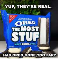 they have not gone far enough.: YUP, THEY'RE REAL.  LIMITED EDITION  CD  OREO  THEMOST  MOST. CREME.EVER.  PER COOKIE  ANGE  110  HAS OREO GONE TOO FAR? they have not gone far enough.